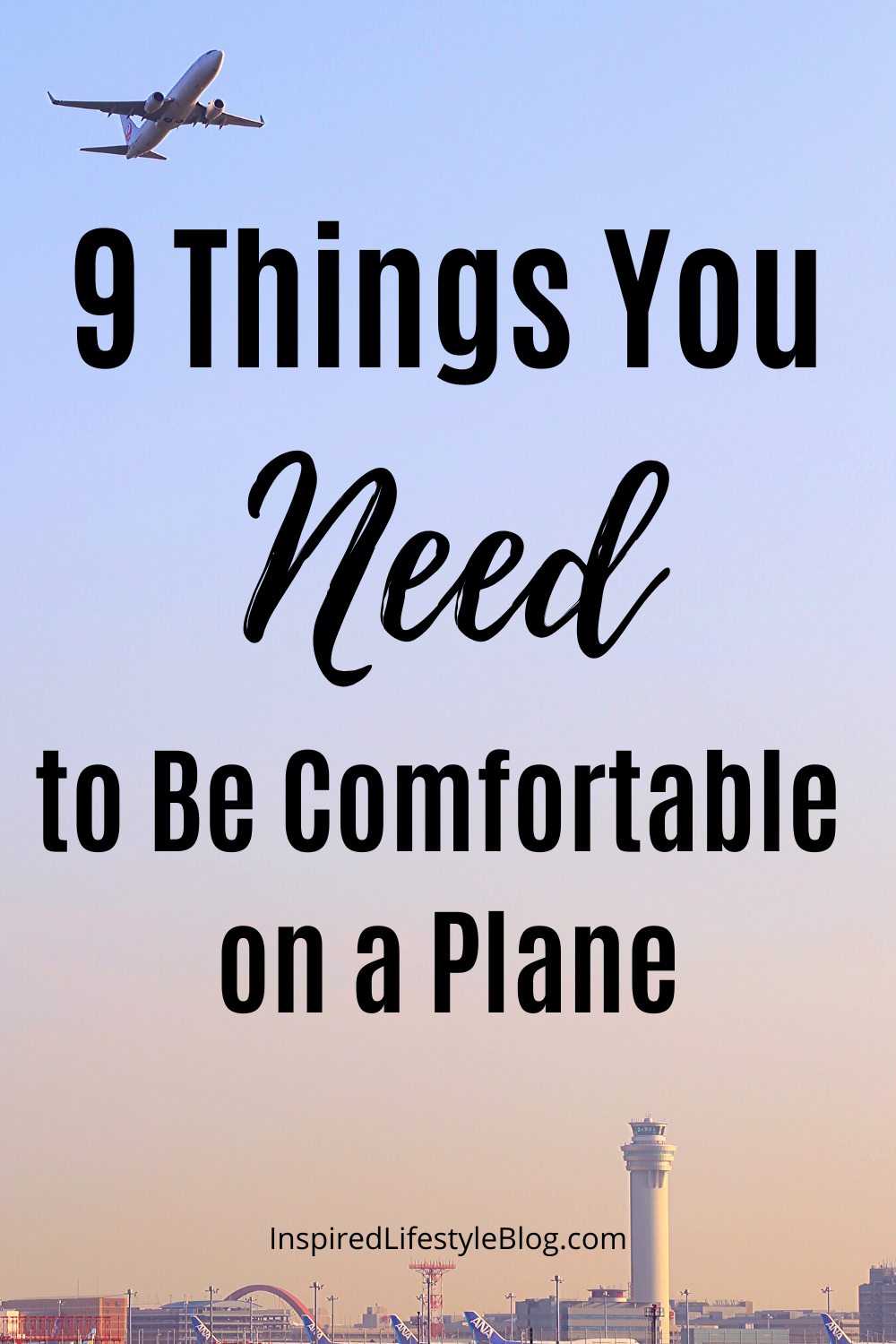 Do you hate being uncomfortable on flights? Read this post to find out the 9 things you NEED to be comfortable! #TravelHacks #TravelTips #AirportHacks #AirplaneHacks