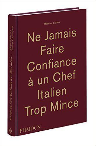 Amazon Fr Ne Jamais Faire Confiance A Un Chef Italien Trop