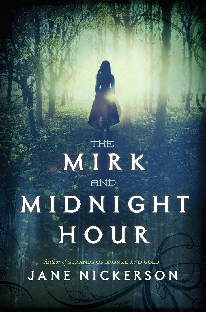 """The Mirk And Midnight Hour""  Jane Nickerson  (2014)"