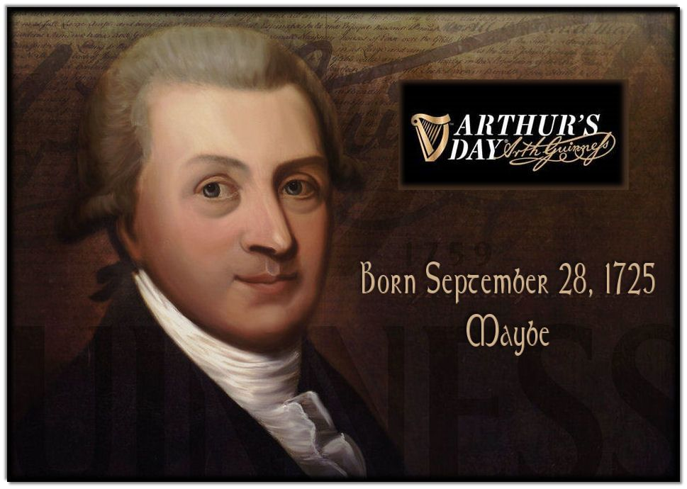Sir Arthur Guinness, founder of the brewery, was born September 28, 1725 -  or thereabout. | Celebrities, Sir arthur, National holidays
