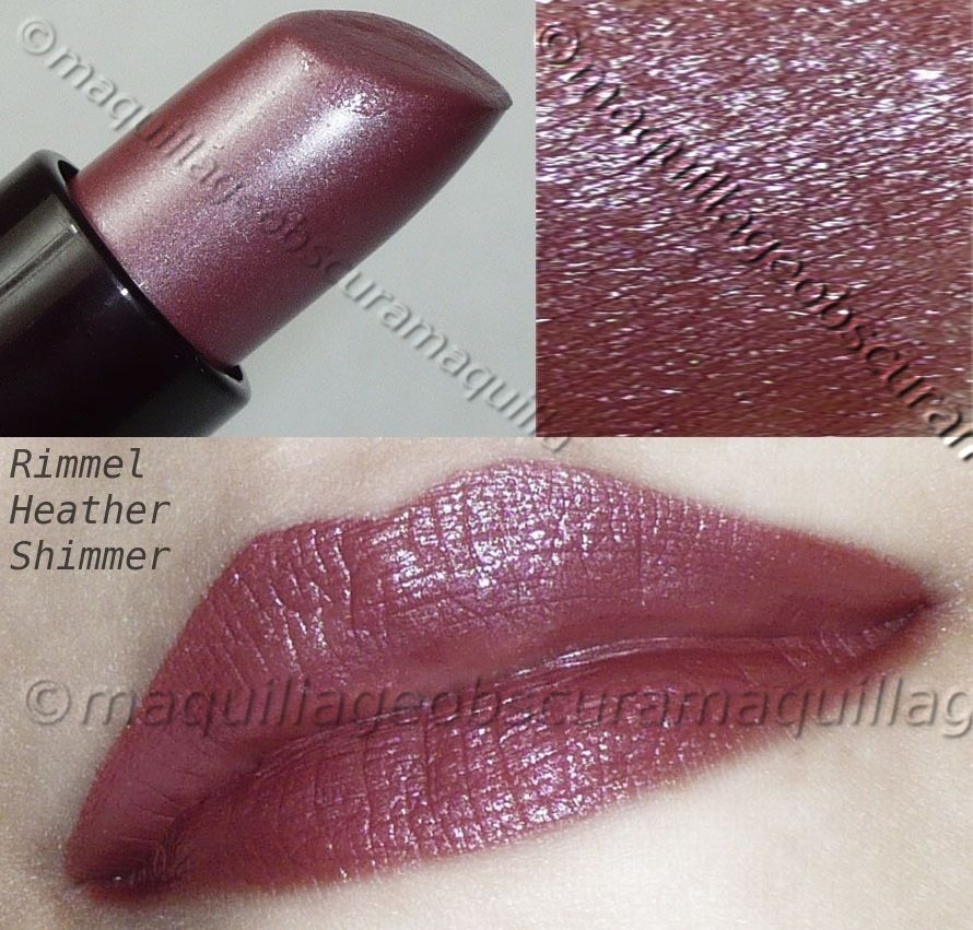 Rimmel Lipstick ~ Heather Shimmer I've been using this lipstick for 6 years & just love it. I first found it at Walmart for about $5 and now Walgreens for about the same. Such a moist & lasting lipstick & it smells good, too :)