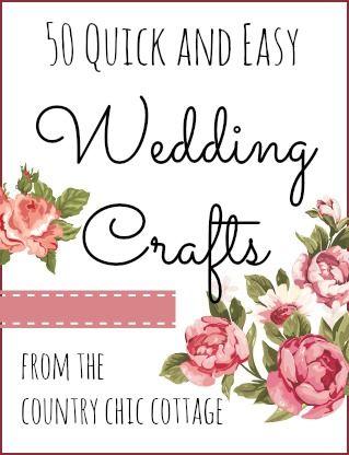 50 Quick Wedding Crafts Bloggers Best Diy Ideas Pinterest