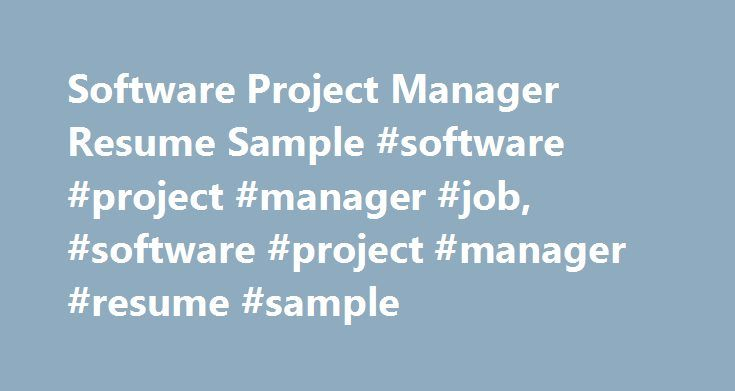 Software Project Manager Resume Sample #software #project #manager - project manager resume sample