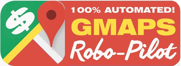Gmaps Robo Pilot Review Easiest Way To Cash In With Google Maps