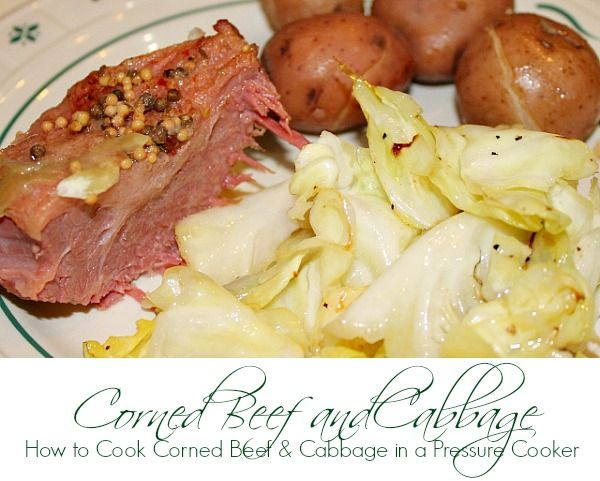 How to cook corned beef and cabbage in a pressure cooker