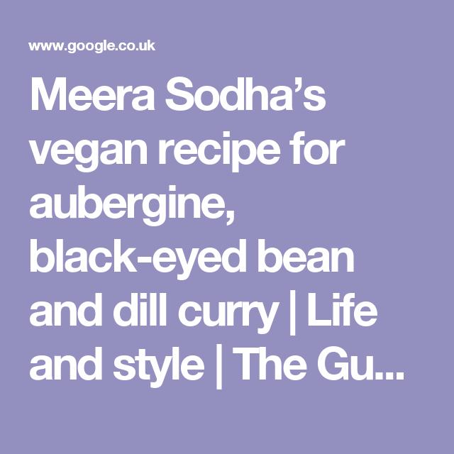 Meera sodhas vegan recipe for aubergine black eyed bean and dill meera sodhas vegan recipe for aubergine black eyed bean and dill curry life forumfinder Image collections