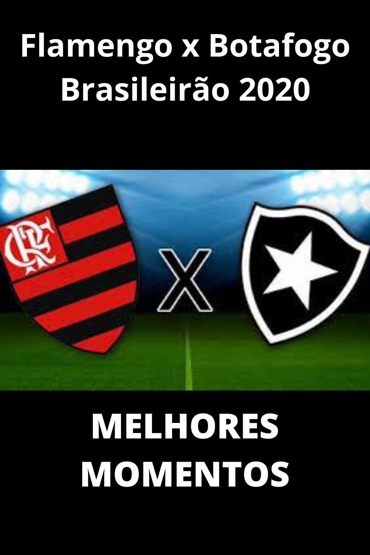 Flamengo 1x1 Botafogo Brasileirao 2020 Melhores Momentos Futebol Em 2020 Brasileirao Botafogo Campeonato Brasileiro