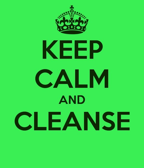 Keep calm and cleanse words of wisdom pinterest life keep calm and cleanse malvernweather Images