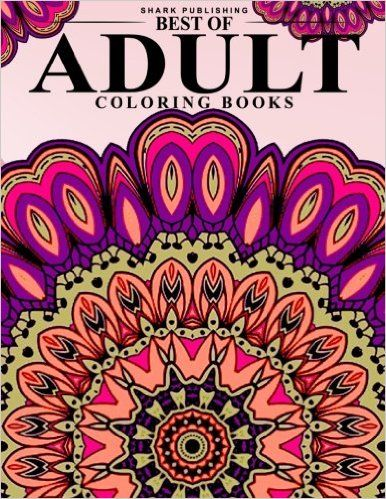 Best Of Adult Coloring Books Stress Relieving Patterns Colorama
