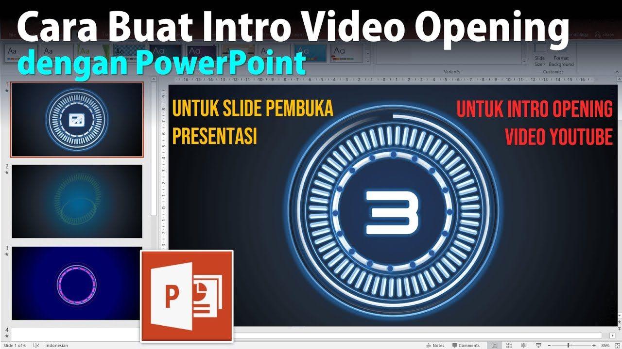 Cara Membuat Intro Video Opening Dengan Powerpoint Presentasi Youtube Video