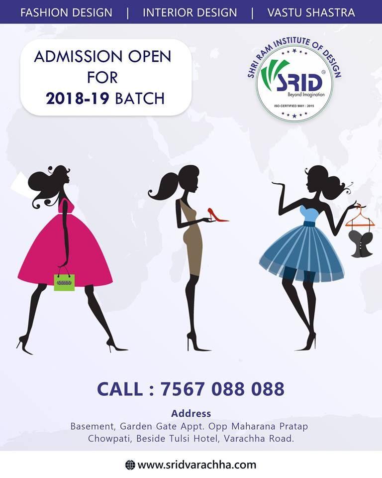 Admission Open For 2018 19 Batch Fashion Designing Interior Designing Vastu Shashtra 1st Time In Surat Fashion Fashion Design Vastu Shastra Design