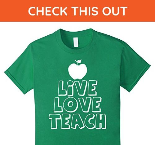 Kids live love teach t shirt for teacher valentineu0027s day shirt 6 - live careers