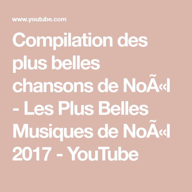 Compilation Des Plus Belles Chansons De Noa L Les Plus Belles Musiques De Noa L 2017 Youtube Belle Chanson Chanson Chanson De Noel
