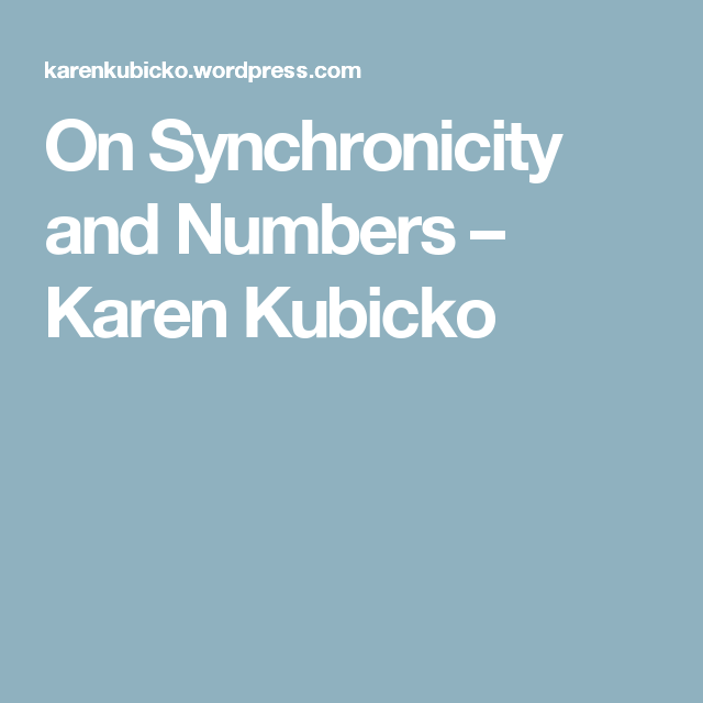 On Synchronicity and Numbers – Karen Kubicko
