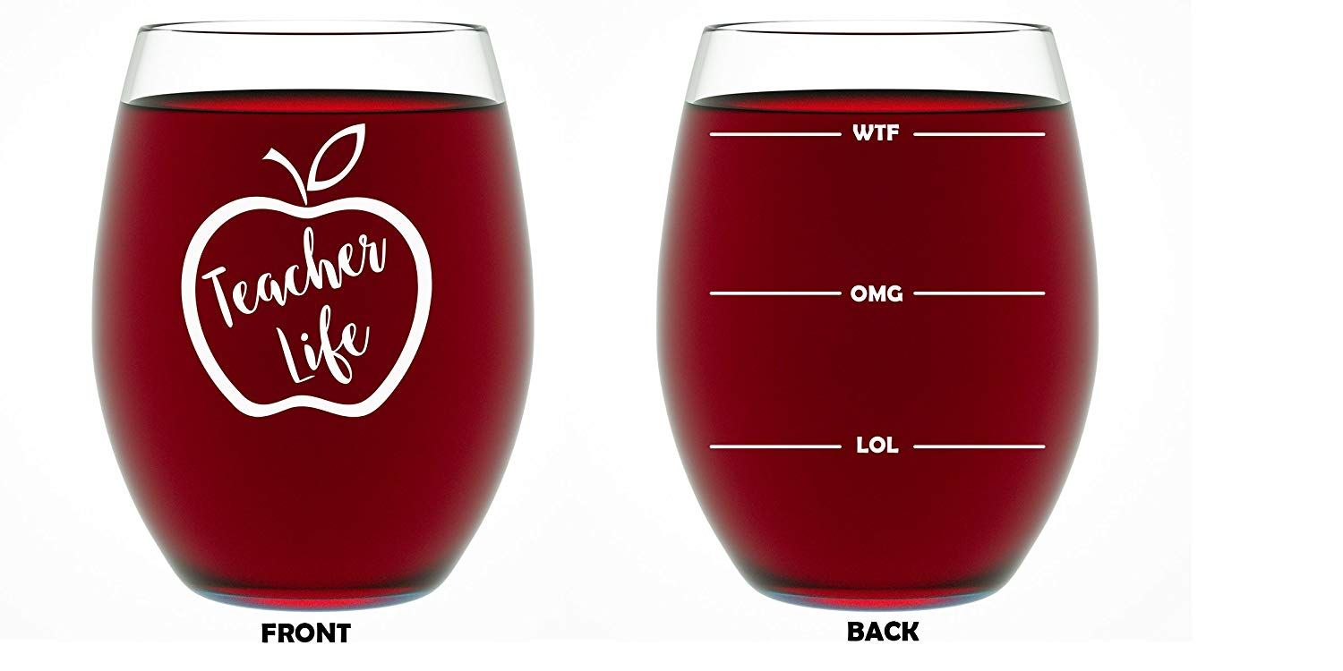 16 Hilarious Teacher Wine Glasses You Can Find On Amazon Wine Teacher Teacher Wine Glass Teacher Wine Glass Gift