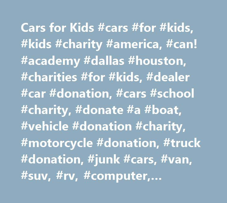 cars for kids cars for kids kids charity america