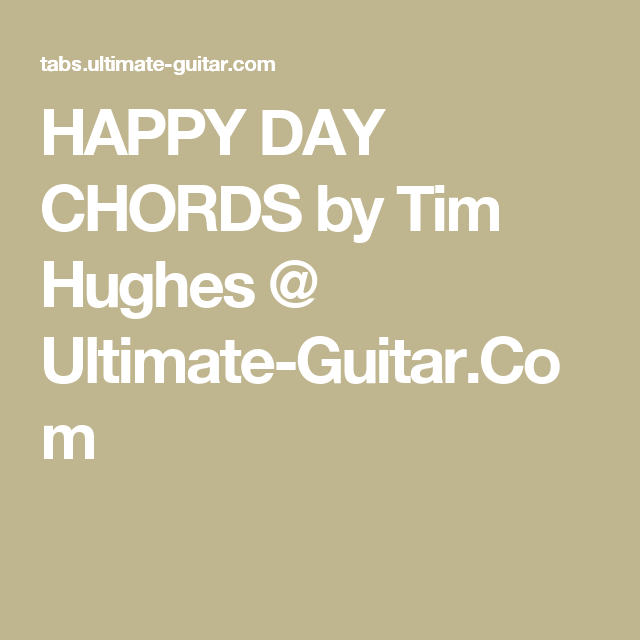Happy Day Chords By Tim Hughes Ultimate Guitar Ukulele