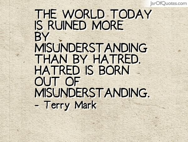 Misunderstanding Quotes Enchanting Misunderstanding Quotes The World Today Is Ruined More By