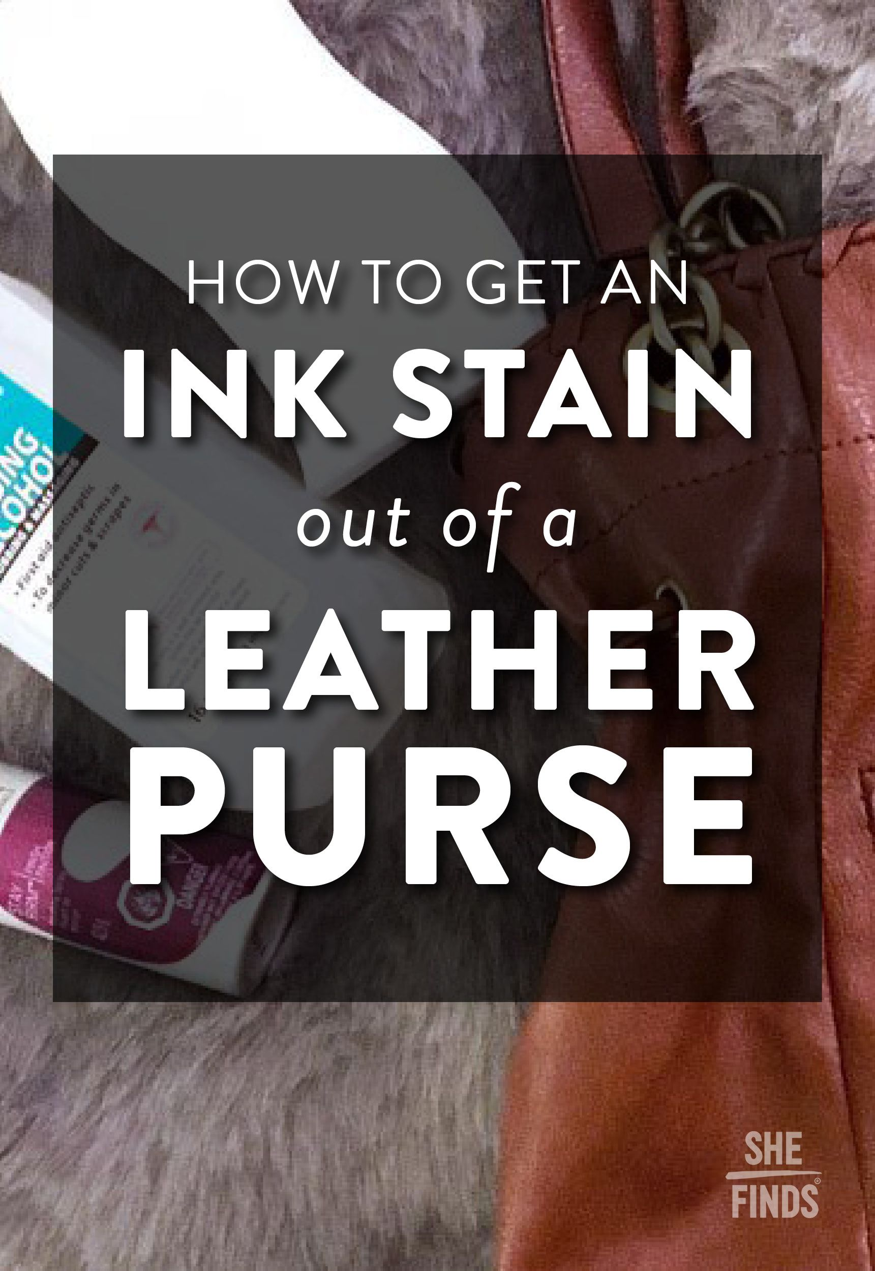 Ink Stain Out Of A Leather Purse