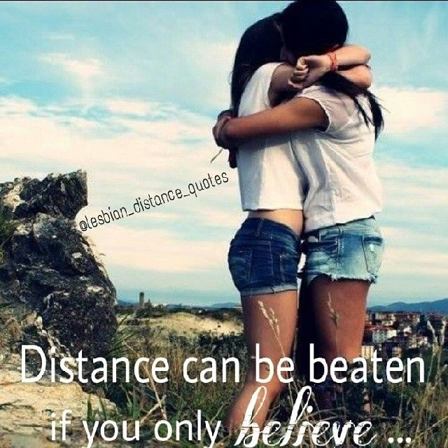 Distance can be beaten if you only believe...