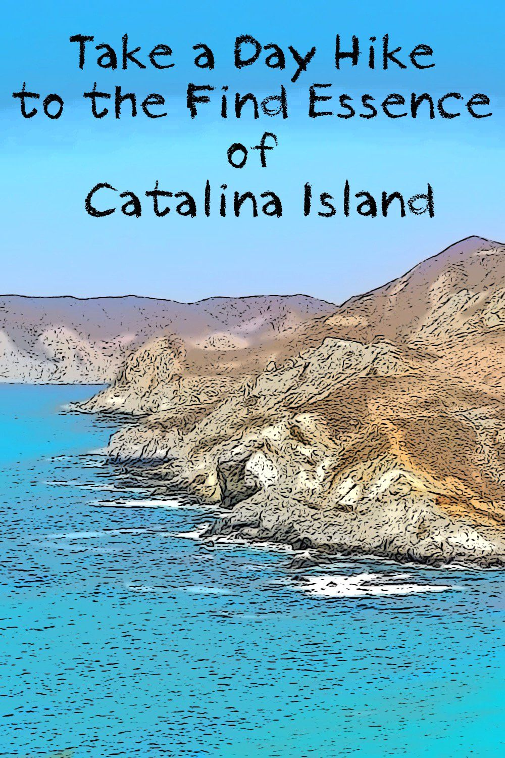 How to Take a Day Hike to the Find Essence of Catalina