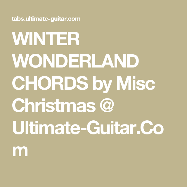 Winter Wonderland Chords By Misc Christmas Ultimate Guitar