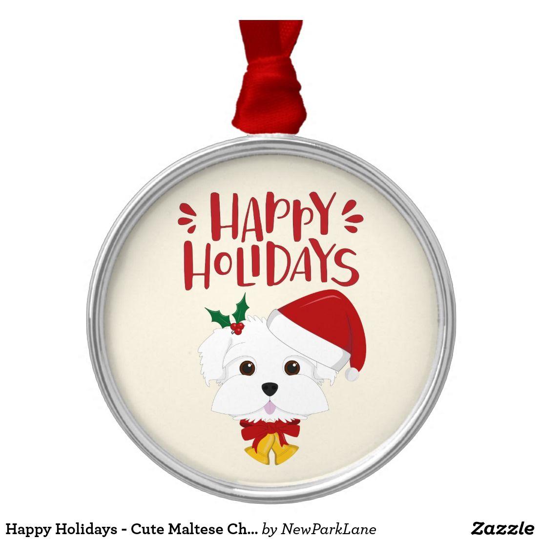 Happy Holidays Cute Maltese Christmas Ceramic Ornament Zazzle Com Happy Holidays Wishes Happy Holidays Ceramic Ornaments