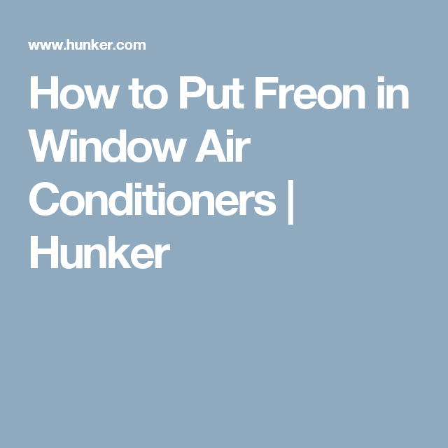 How To Put Freon In Window Air Conditioners Home Repair Window