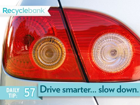 Drive smarter and slow down. Driving 60 miles per hour instead of 70 mph on the highway will save you up to 4 miles per gallon.