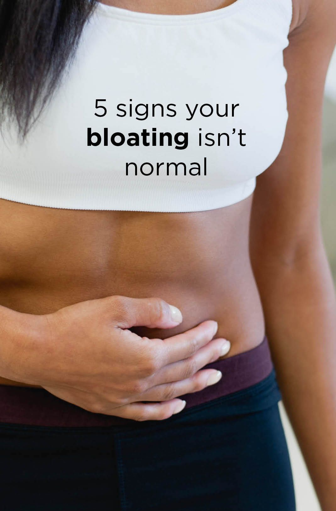 5 Signs Your Bloating Isnt Normal