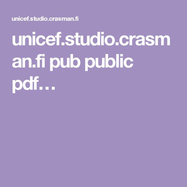 unicef.studio.crasman.fi pub public pdf…