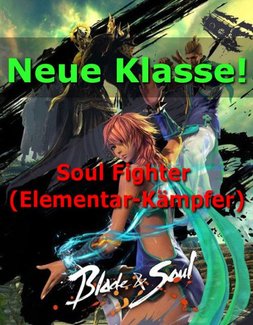 Blade & Soul Soul Fighter  Neue Klasse Elementarkämpfer