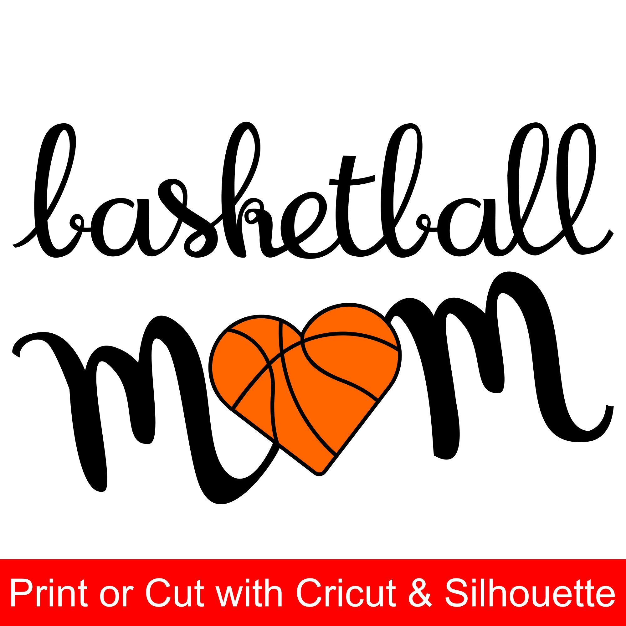 Basketball Mom SVG file for Cricut & Silhouette