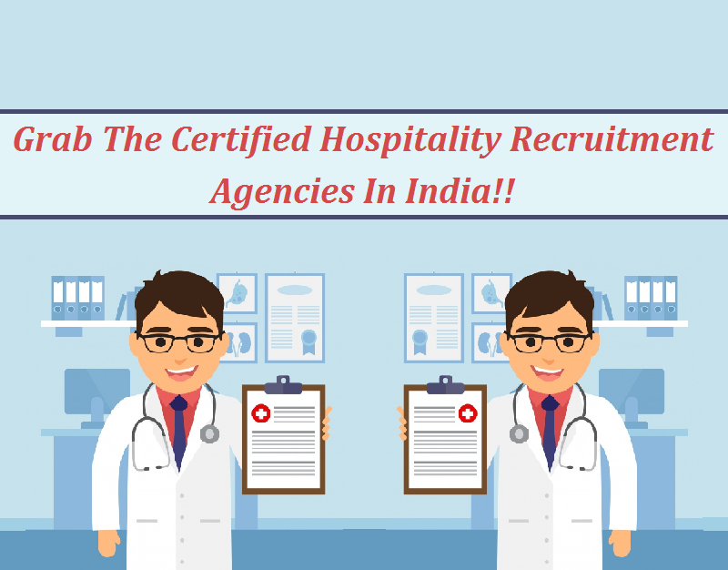 Grab The Certified Hospitality Recruitment Agencies In