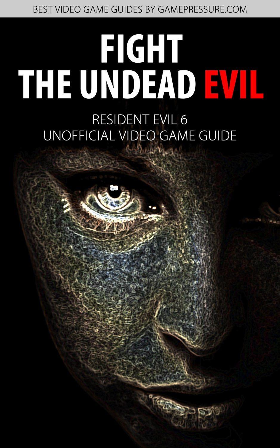 Fight the Undead Evil Resident Evil 6 , Ad, Evil