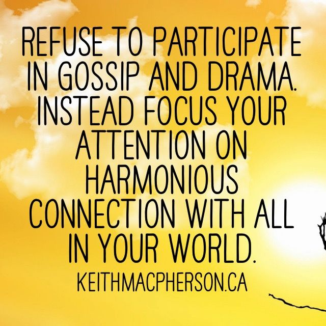 #keithmacpherson #dailyintention #nodrama #connection #harmony #mindfulness #peace #innerpeace #allow #nogossip #happiness