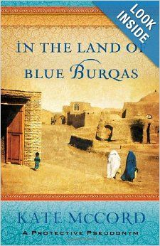 In the Land of Blue Burqas: Kate McCord: 9780802408143: Amazon.com: Books