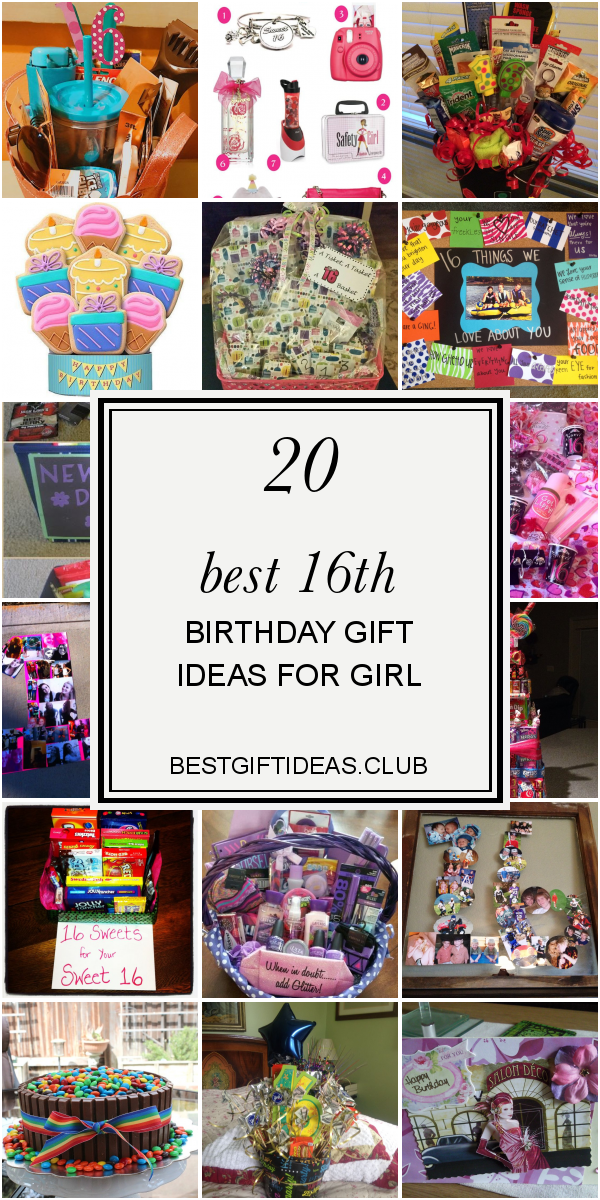 20 Best 16th Birthday Gift Ideas For Girl 16th Birthday Gifts 16th Birthday Gifts For Best Friend Birthday Gifts For Best Friend