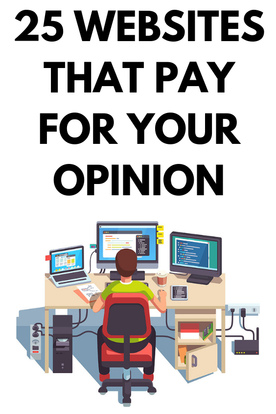 25 Websites That Pay You for Your Opinion Your opinion