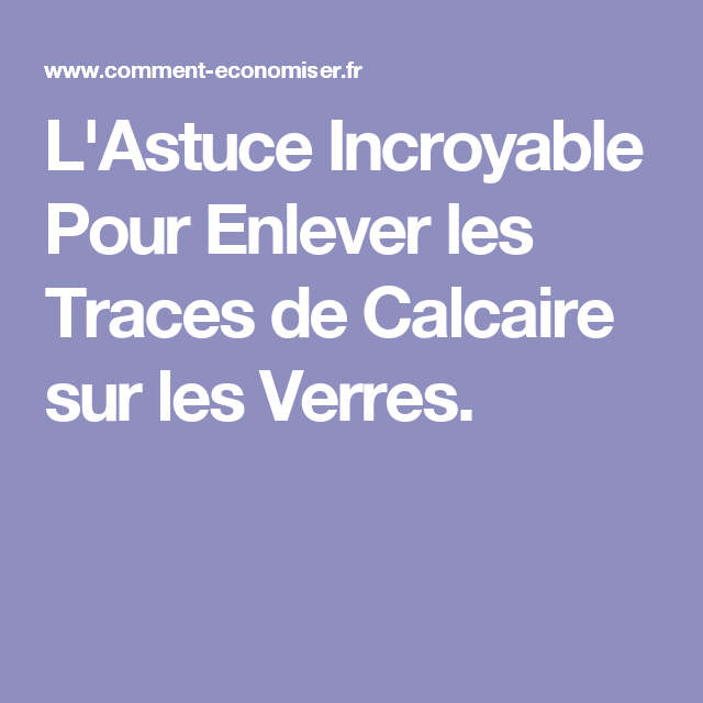 L Astuce Incroyable Pour Enlever Les Traces De Calcaire Sur Les Verres Enlever Les Moisissures Moisissure Baignoire