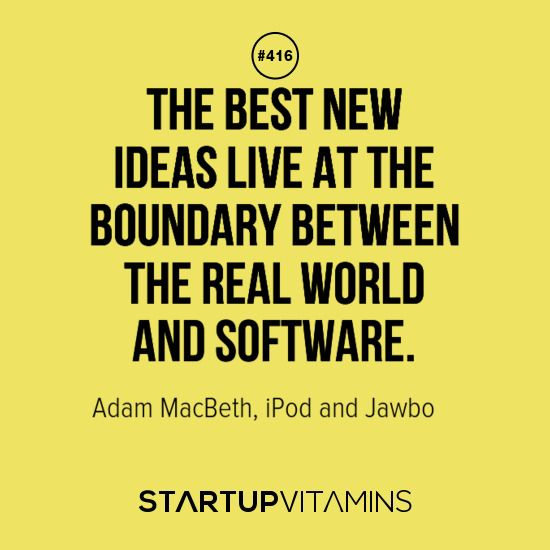The Best New Ideas Live At The Boundary Between The Real World And