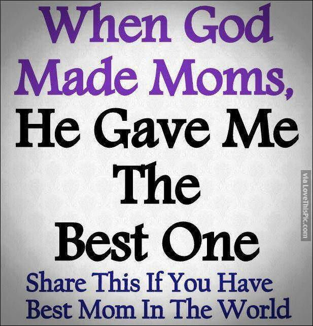 Share If You Have The Best Mom In The World I Love Mom Mom Quotes Love You Mom