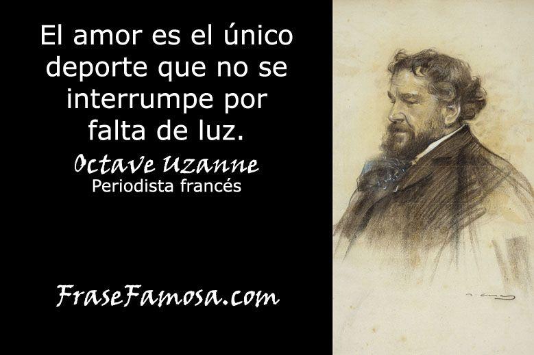 Frases de Octave Uzanne - Frases de Amor - Frase Famosa