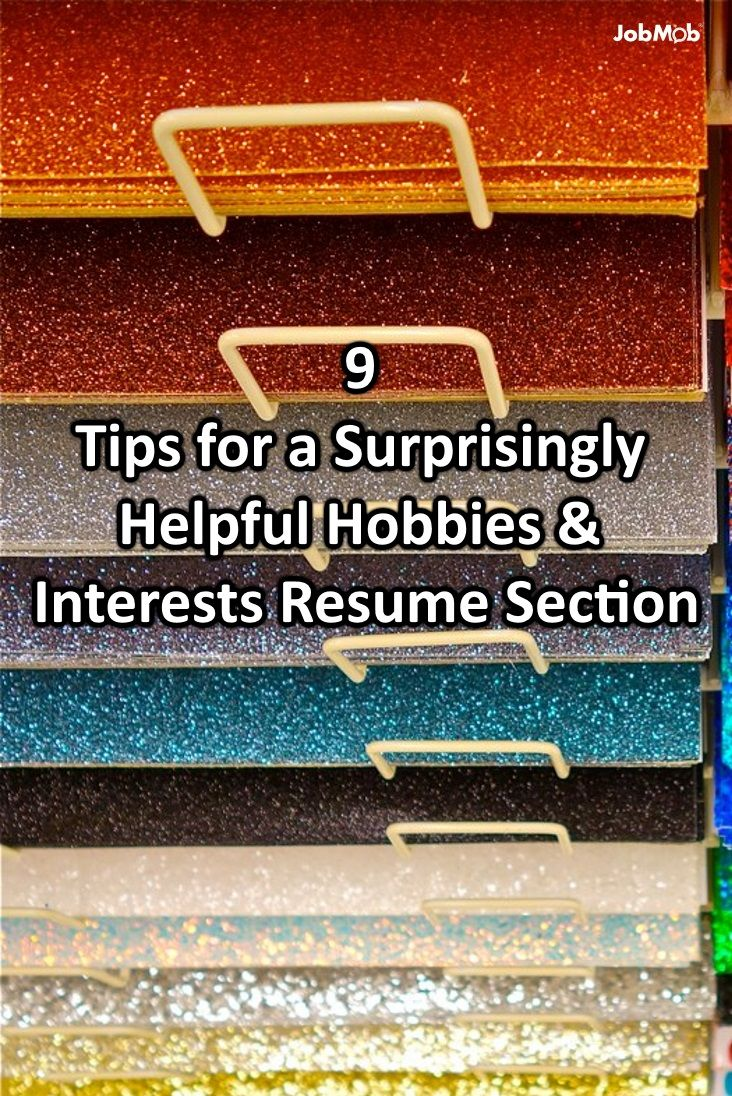 9 Tips for a Surprisingly Helpful Hobbies & Interests