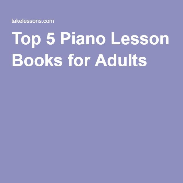 Top 5 Piano Lesson Books for Adults