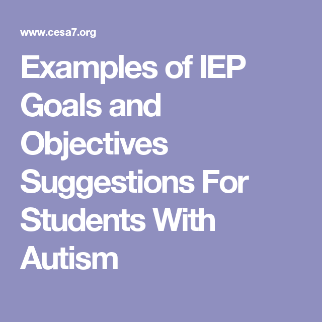 Examples Of Iep Goals And Objectives Suggestions For Students With