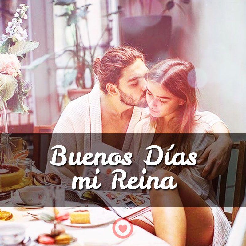 Imagen Con Frase De Buenos Dias Mi Reina Imágenes De Buenos Días