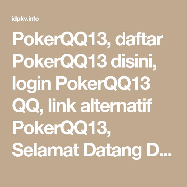 Pokerqq13 Daftar Pokerqq13 Disini Login Pokerqq13 Qq Link Alternatif Pokerqq13 Selamat Datang Di Situs Resmi Pokerqq13 Dan Kami Menyediakan Bermacam Pe Poker