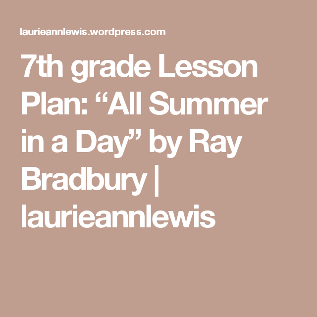 7th grade Lesson Plan All Summer in a Day by Ray Bradbury – All Summer in a Day Worksheet