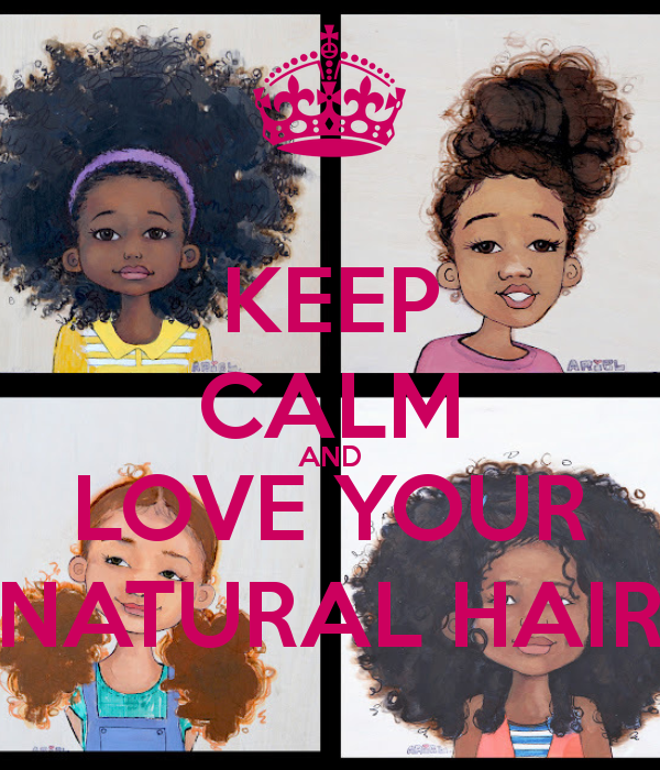 KEEP CALM AND LOVE YOUR NATURAL HAIR - KEEP CALM AND CARRY ...